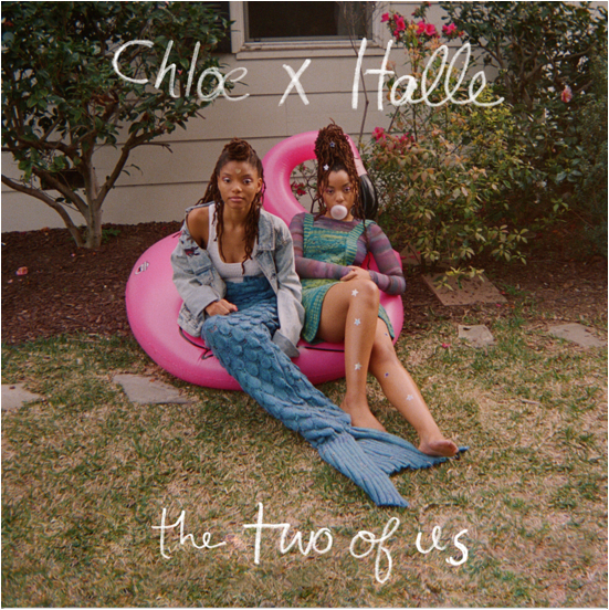 Chloe x Halle Two of Us