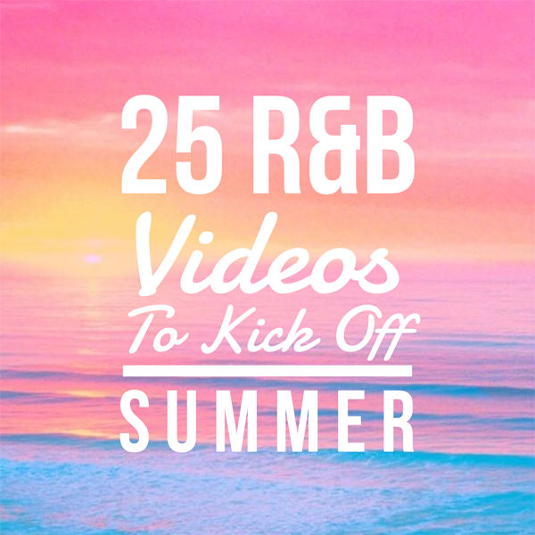 R&B Videos Summer