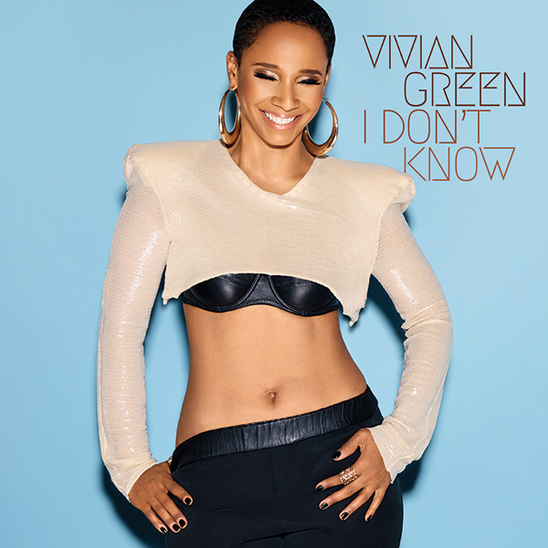Vivian Green_I Don't Know