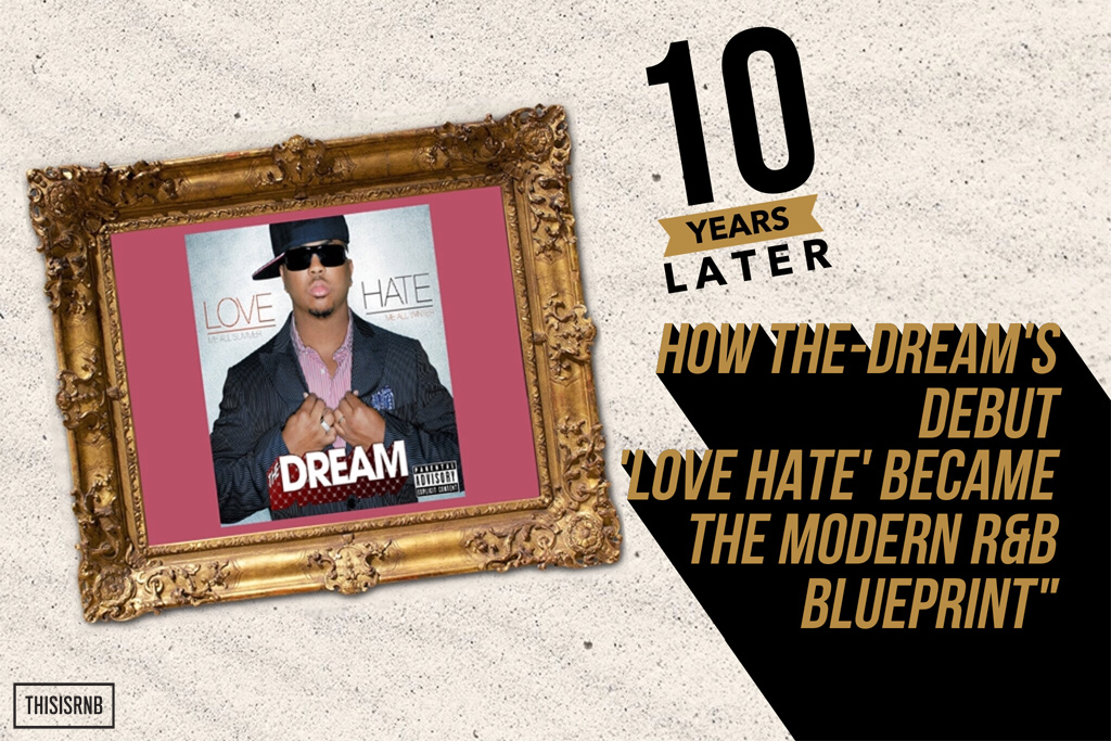 The-Dream-Love-Hate-10-Years