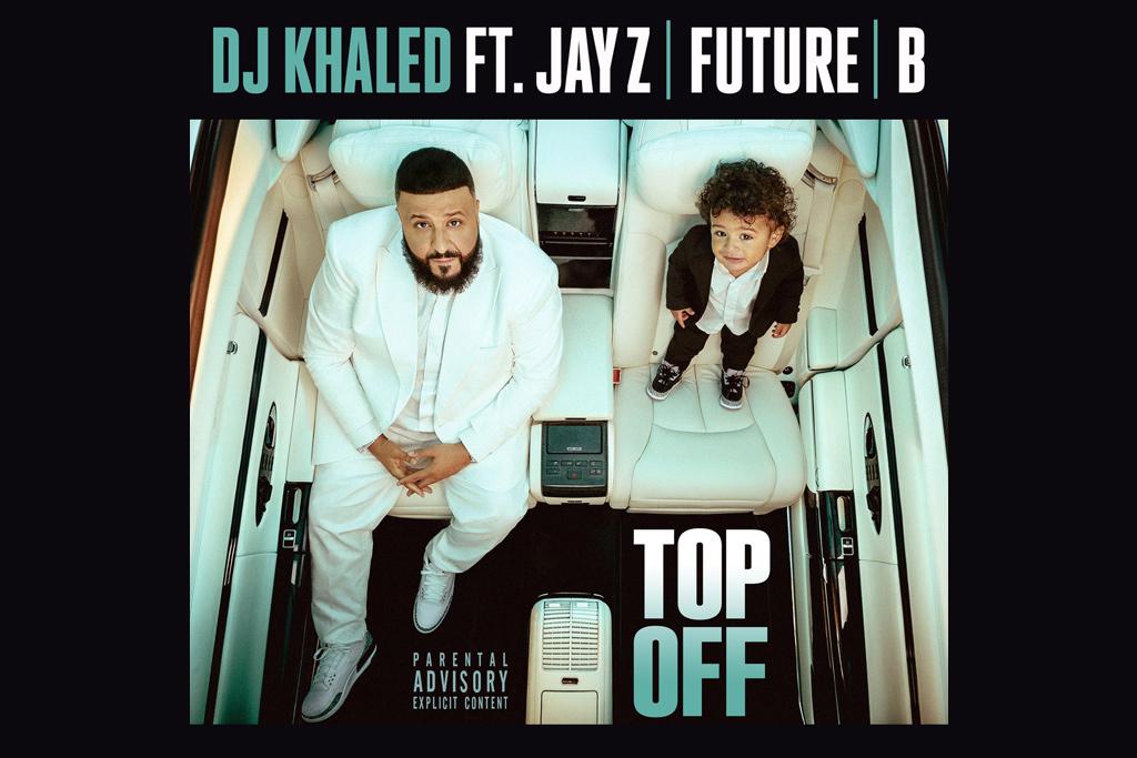 DJ-Khaled-Beyonce-Top-Off