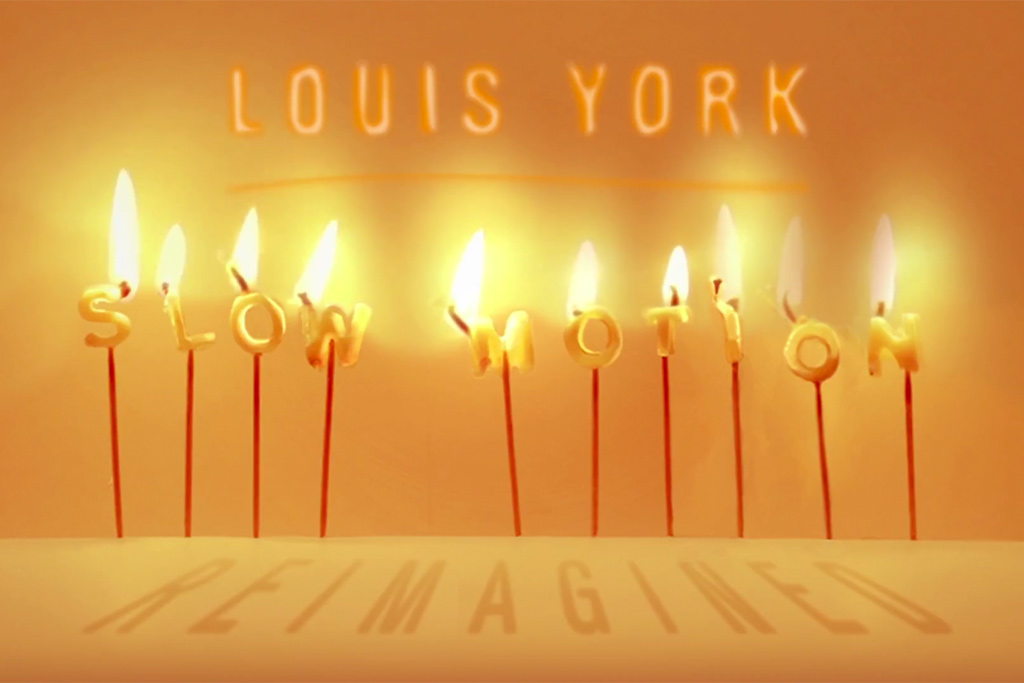 Louis-York-Slow-Motion-Reimagined
