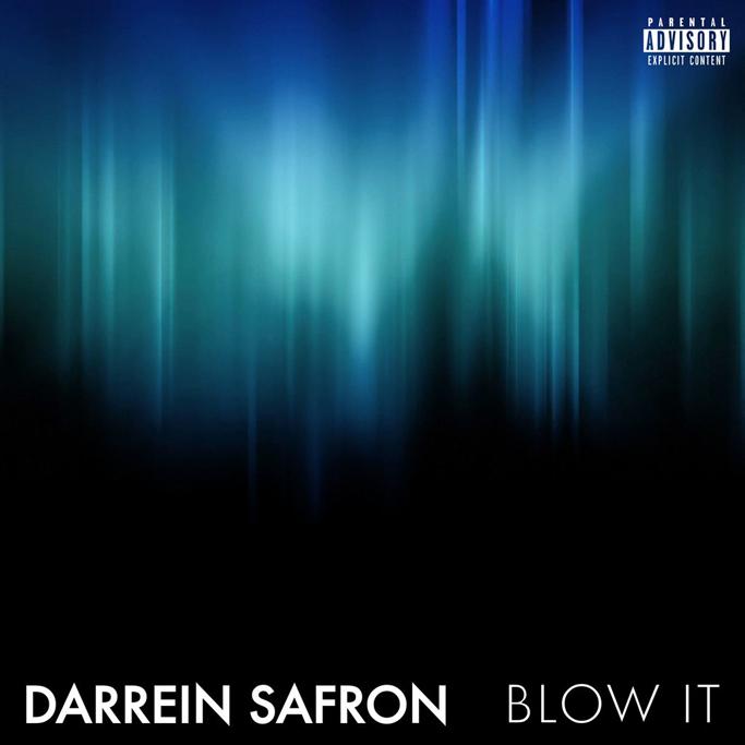 Darrein Safron Blow It
