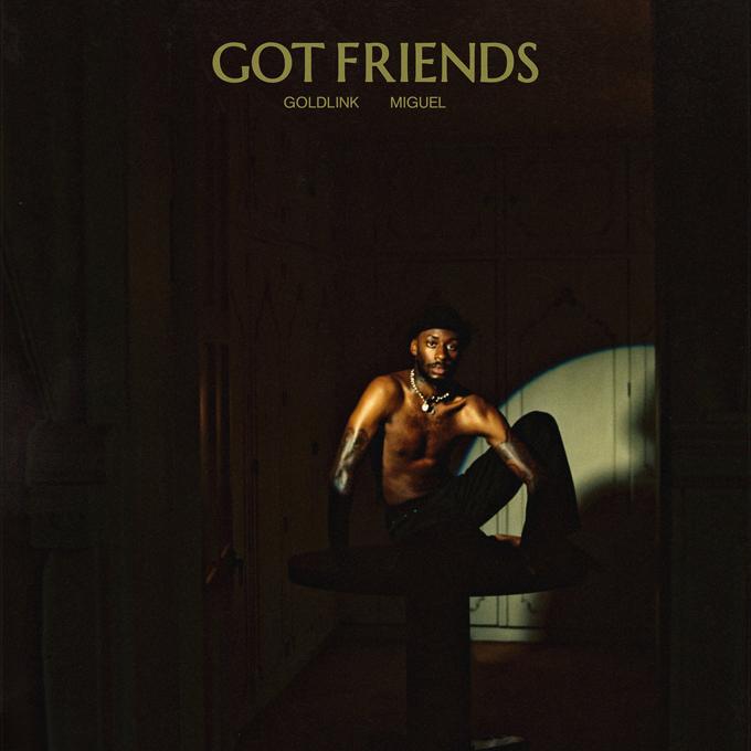 Goldlink Miguel Got Friends