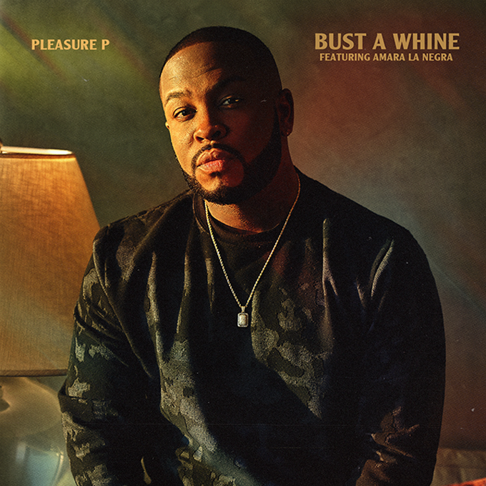 Pleasure P Bust A Whine