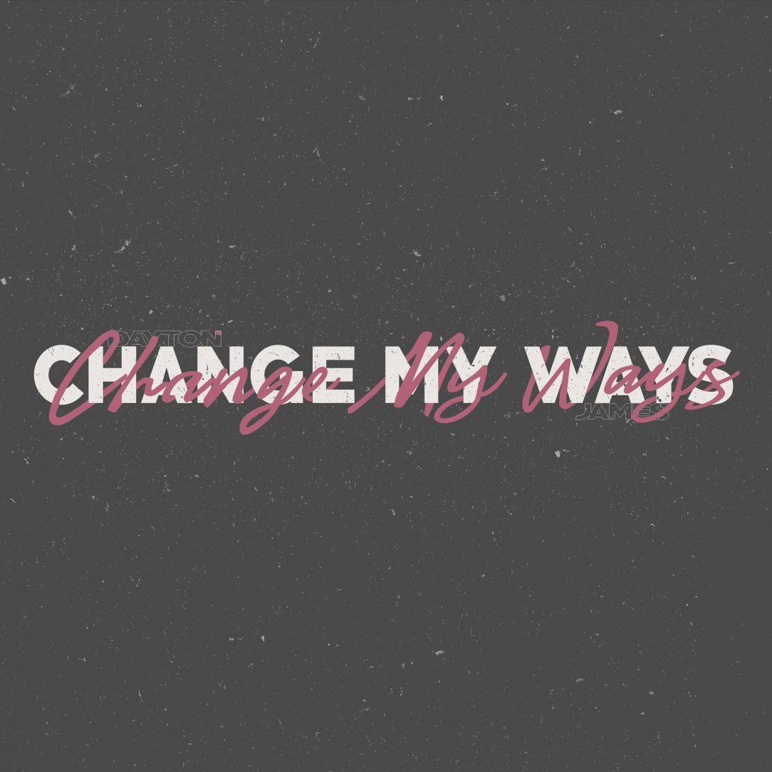 Dayton James - Change My Ways