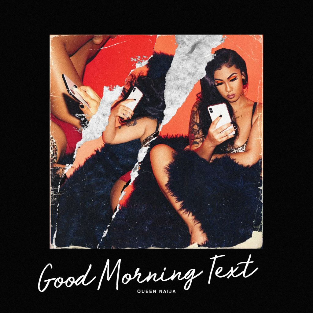 Queen Naija - Good Morning Text